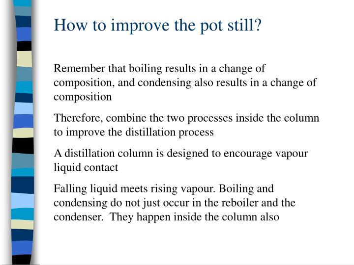 How to improve the pot still?