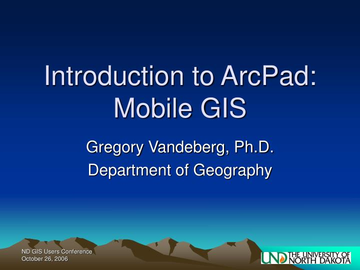 introduction to arcpad mobile gis n.