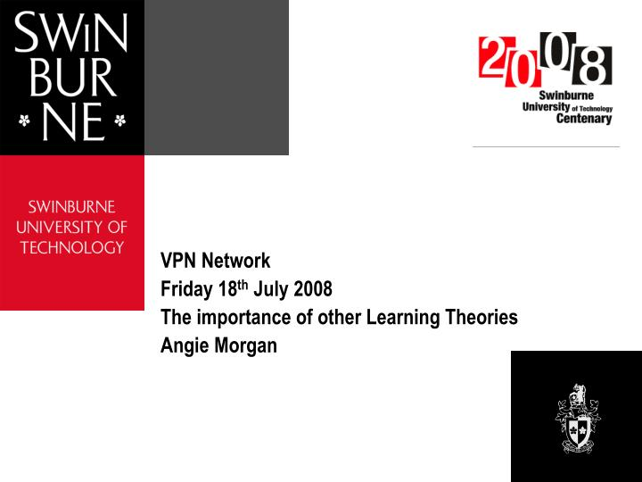 vpn network friday 18 th july 2008 the importance of other learning theories angie morgan n.