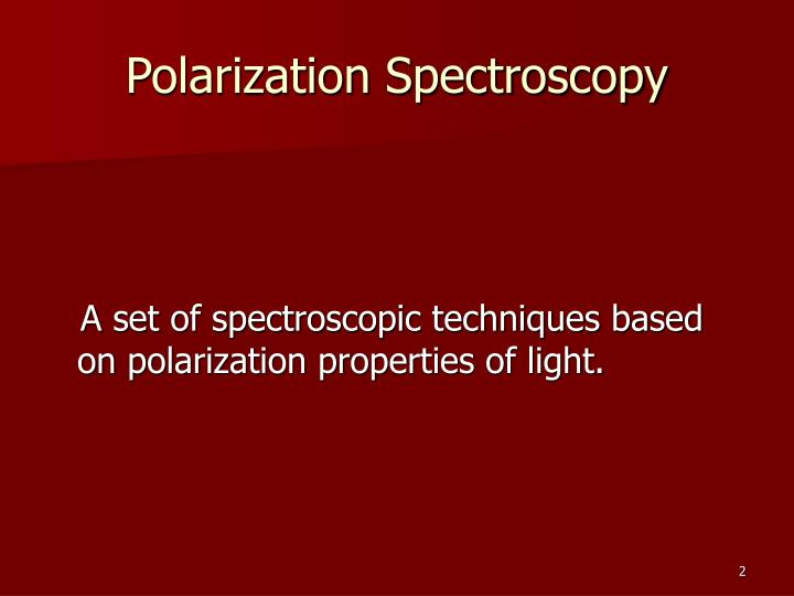 Polarization spectroscopy1