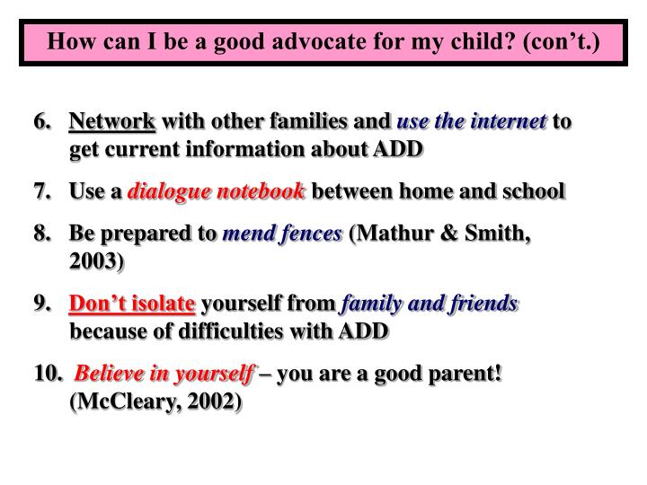 How can I be a good advocate for my child? (con't.)