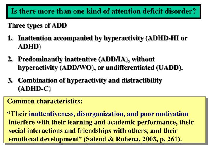 Is there more than one kind of attention deficit disorder?