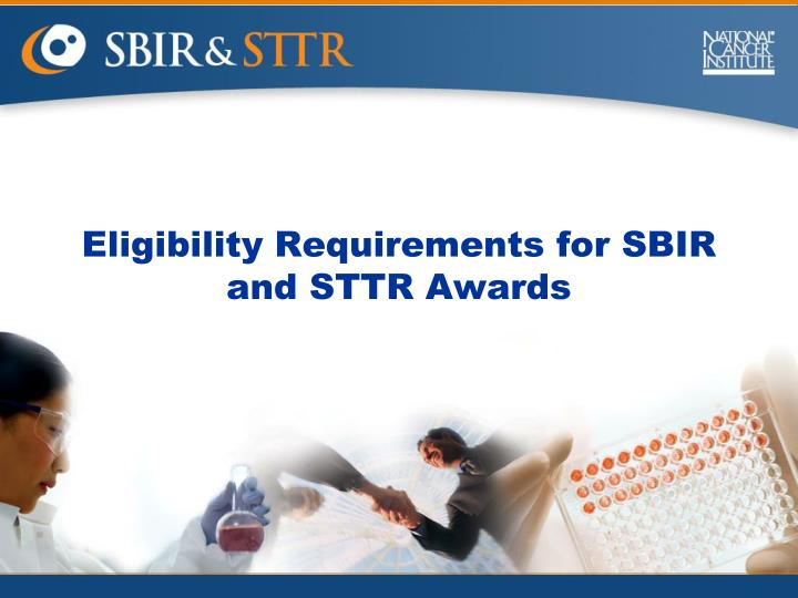 Eligibility Requirements for SBIR and STTR Awards