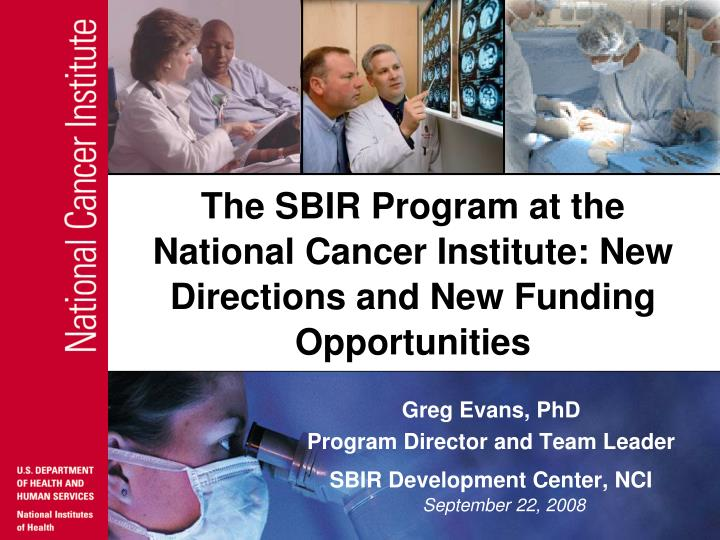 The sbir program at the national cancer institute new directions and new funding opportunities