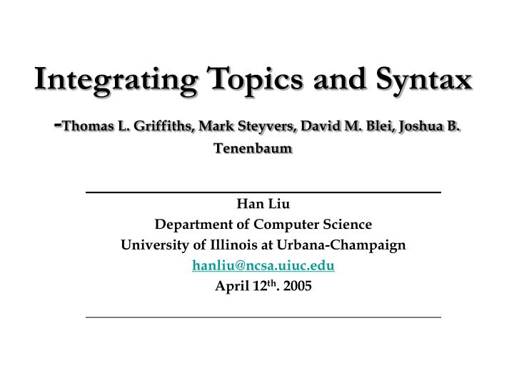 integrating topics and syntax thomas l griffiths mark steyvers david m blei joshua b tenenbaum n.