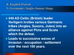 b english period v germanic anglo saxon stage