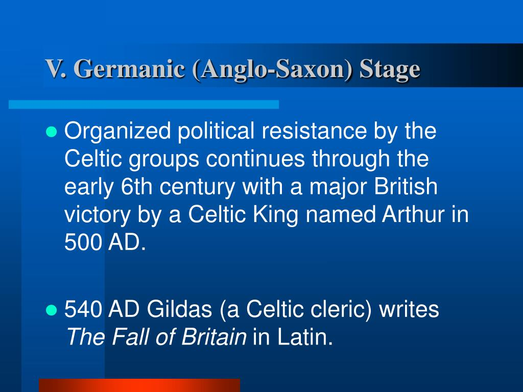 V. Germanic (Anglo-Saxon) Stage