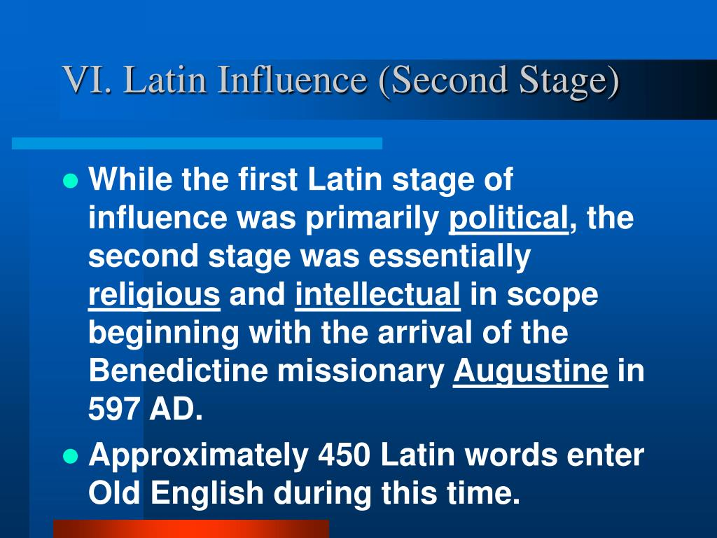 VI. Latin Influence (Second Stage)
