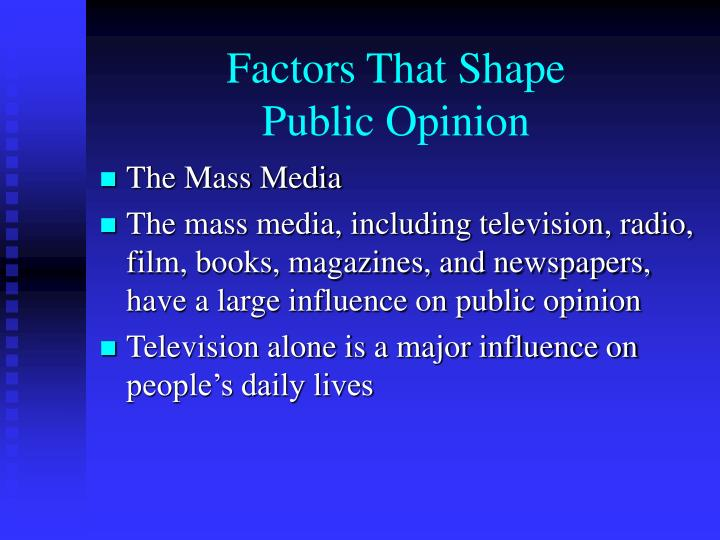 the influence of mass media on public opinion essay The magic bullet or hypodermic needle theory of direct influence effects was based on early essays on opinion public influence media essays on opinion public influence media observations of the effect of mass media, as used essays on opinion public influence media by nazi.