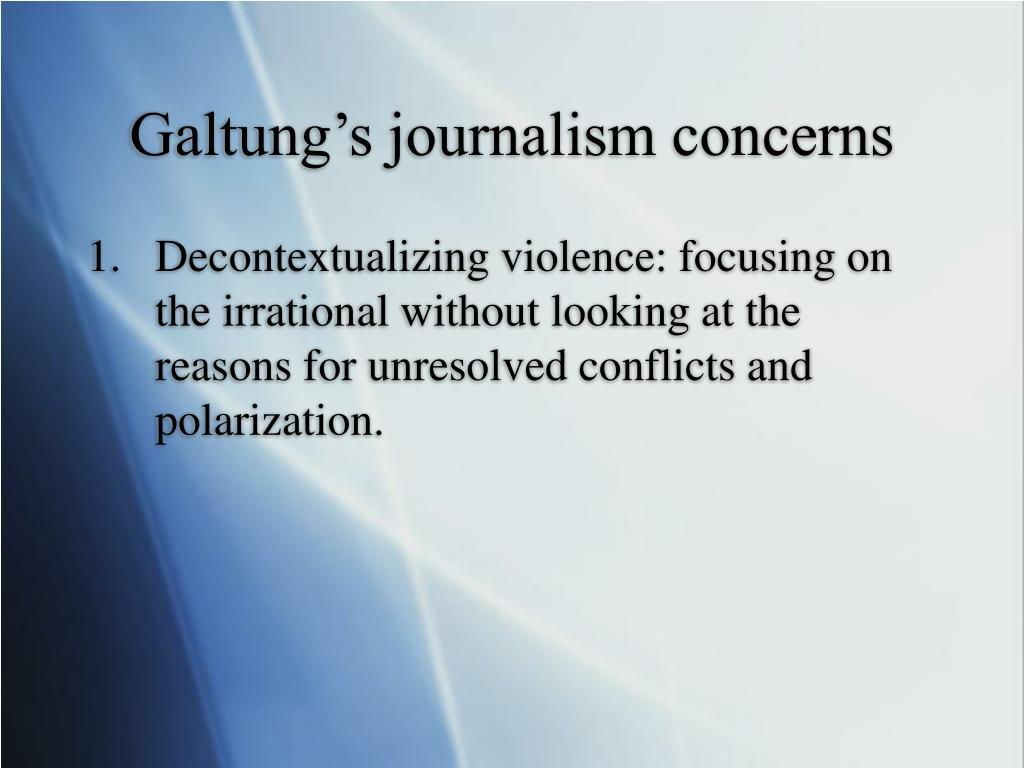 Galtung's journalism concerns