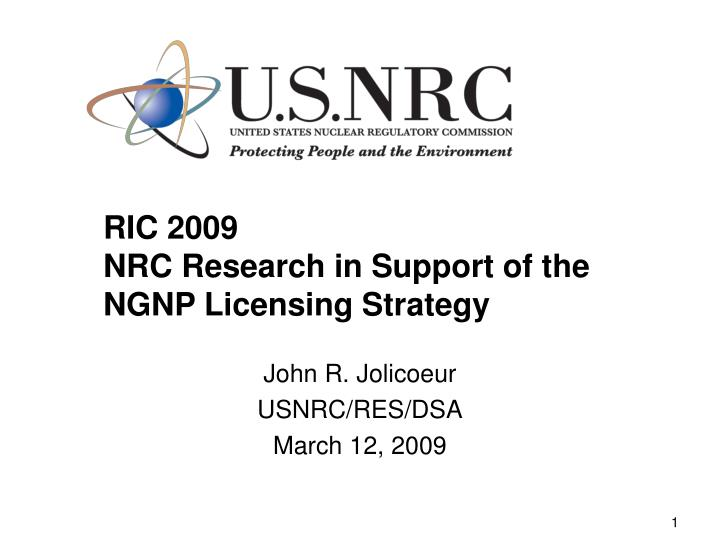 ric 2009 nrc research in support of the ngnp licensing strategy n.
