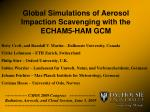 global simulations of aerosol impaction scavenging with the echam5 ham gcm