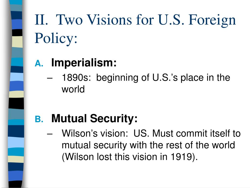 II.  Two Visions for U.S. Foreign Policy:
