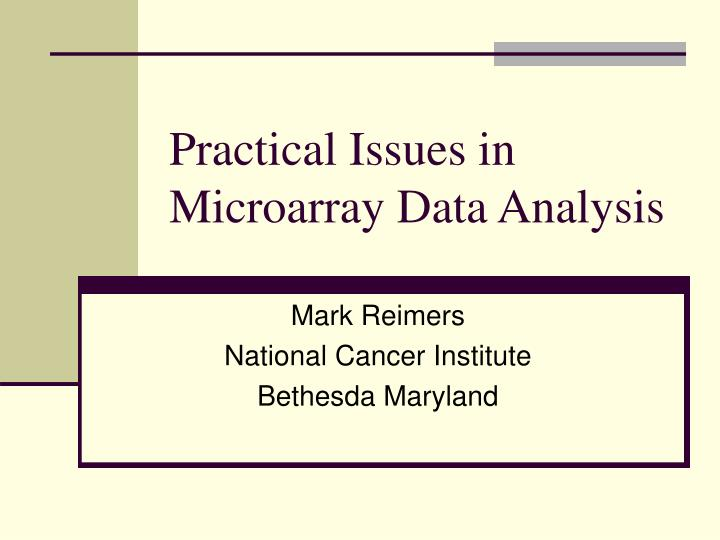 practical issues in microarray data analysis n.