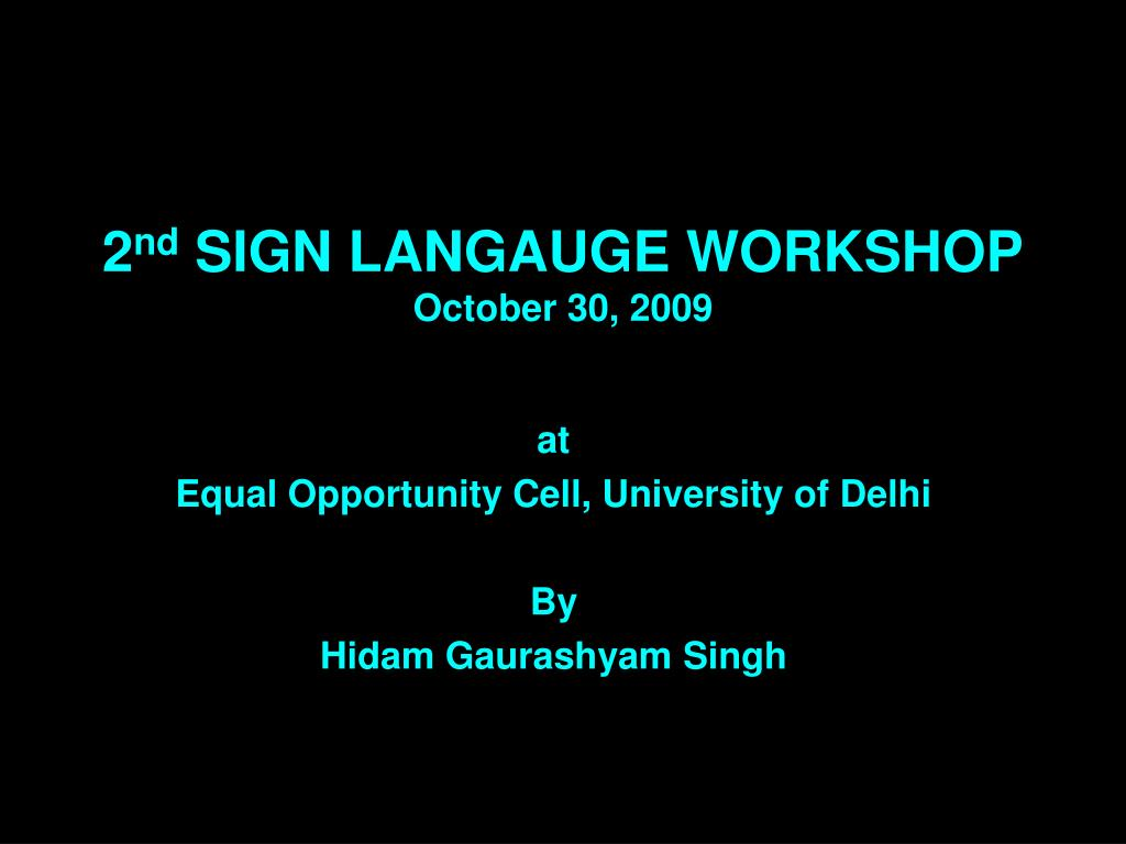 2 nd sign langauge workshop october 30 2009 l.