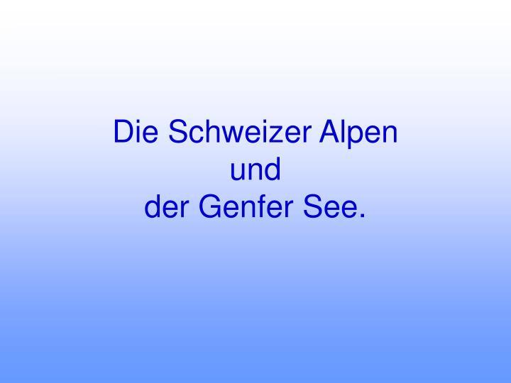 Die Schweizer Alpen
