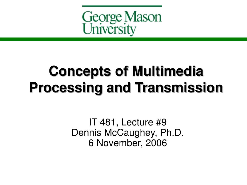 concepts of multimedia processing and transmission l.