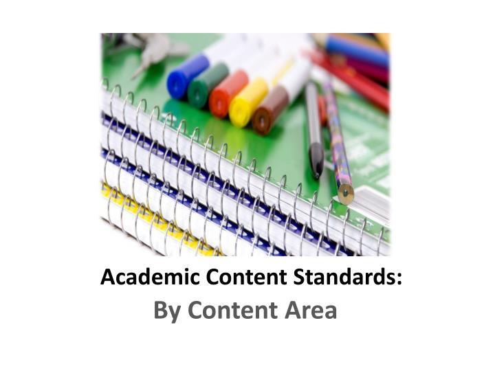 Academic Content Standards: