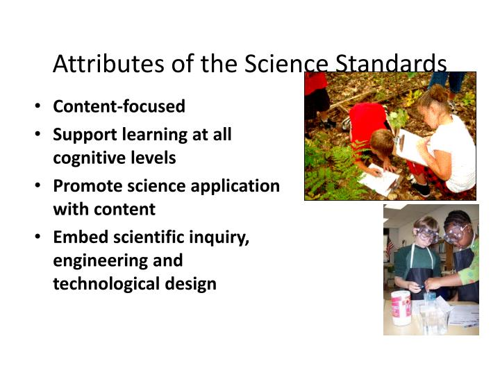 Attributes of the Science Standards