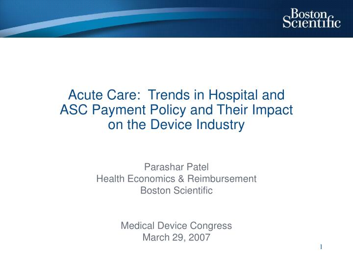 acute care trends in hospital and asc payment policy and their impact on the device industry n.