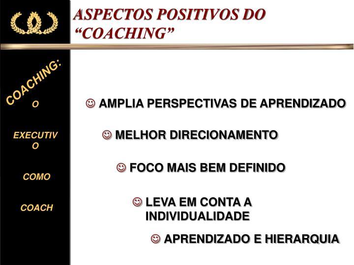 """ASPECTOS POSITIVOS DO """"COACHING"""""""