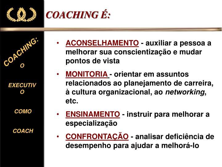 COACHING É:
