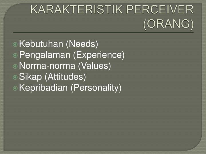 KARAKTERISTIK PERCEIVER (ORANG)