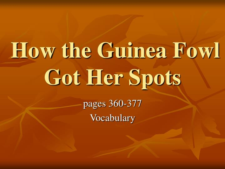 how the guinea fowl got her spots n.