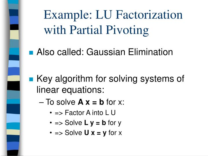 Example: LU Factorization with Partial Pivoting