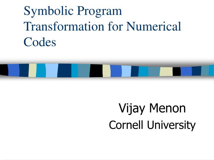 symbolic program transformation for numerical codes n.