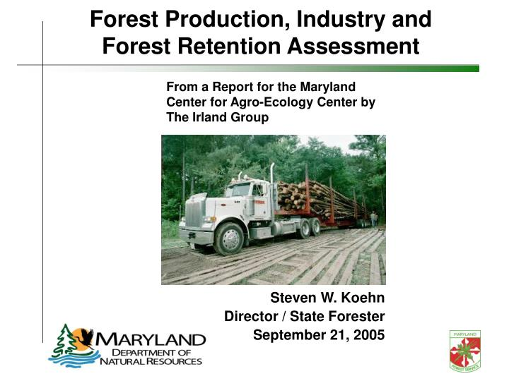 forest production industry and forest retention assessment n.