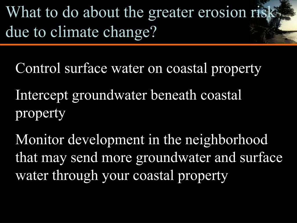 What to do about the greater erosion risk due to climate change?