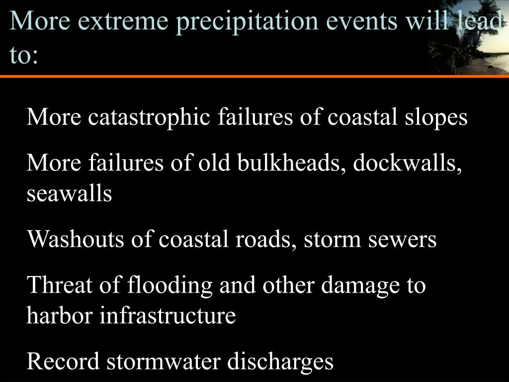 More extreme precipitation events will lead to:
