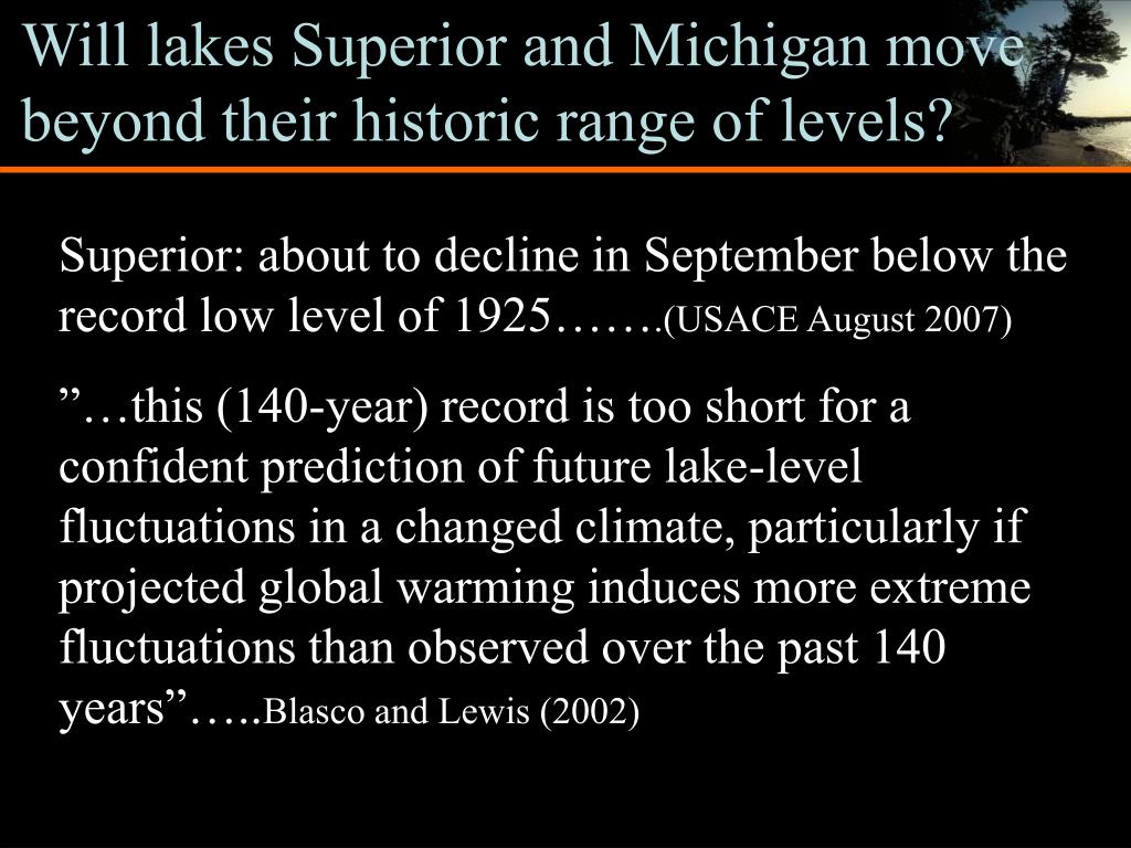 Will lakes Superior and Michigan move beyond their historic range of levels?