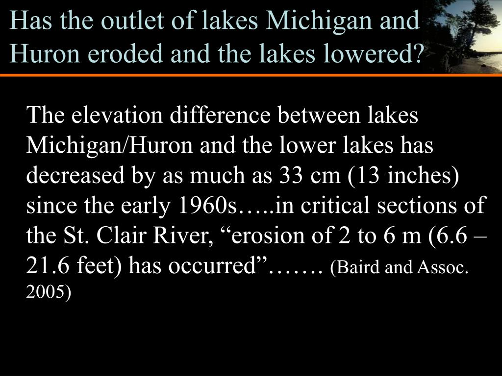 Has the outlet of lakes Michigan and Huron eroded and the lakes lowered?