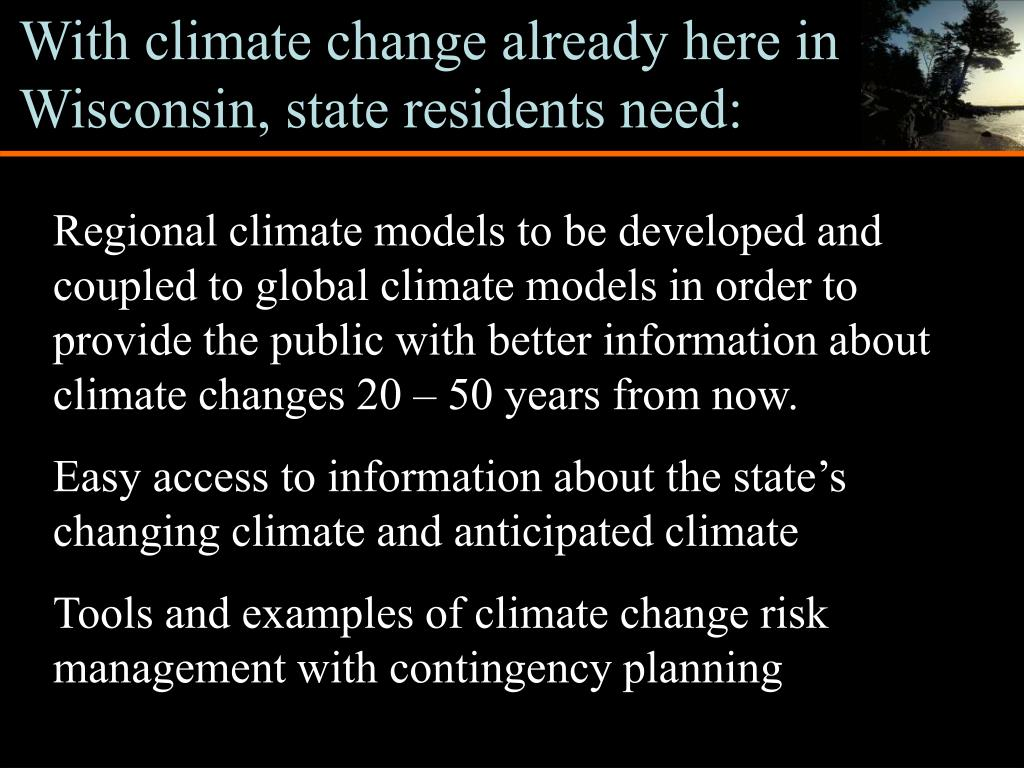 With climate change already here in Wisconsin, state residents need: