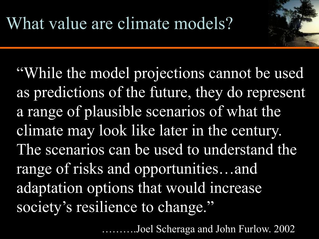 What value are climate models?