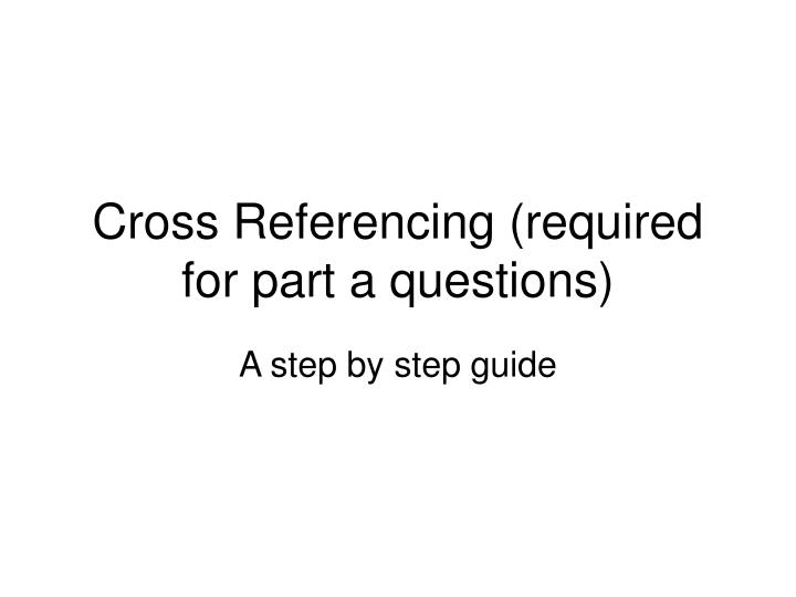 cross referencing required for part a questions n.