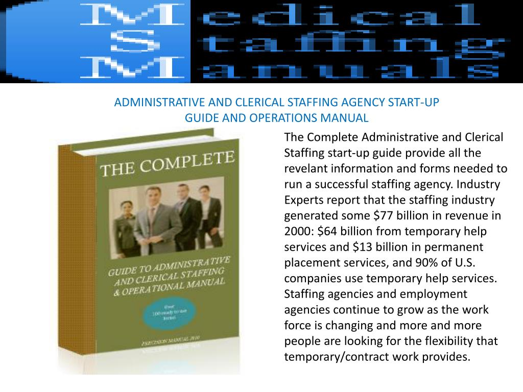 ADMINISTRATIVE AND CLERICAL STAFFING AGENCY START-UP GUIDE AND OPERATIONS MANUAL