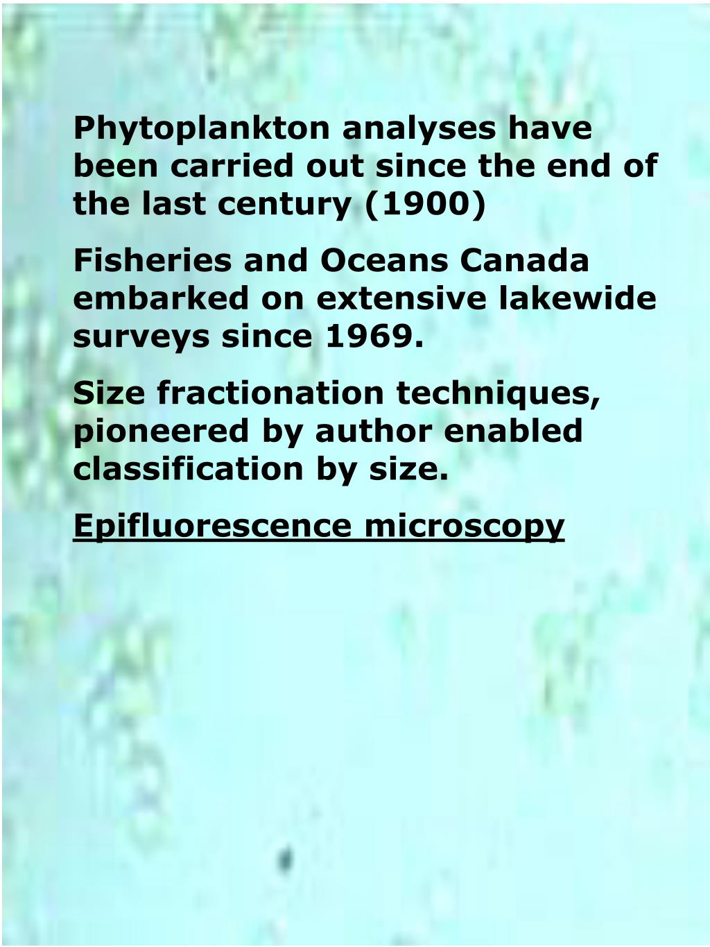 Phytoplankton analyses have been carried out since the end of the last century (1900)