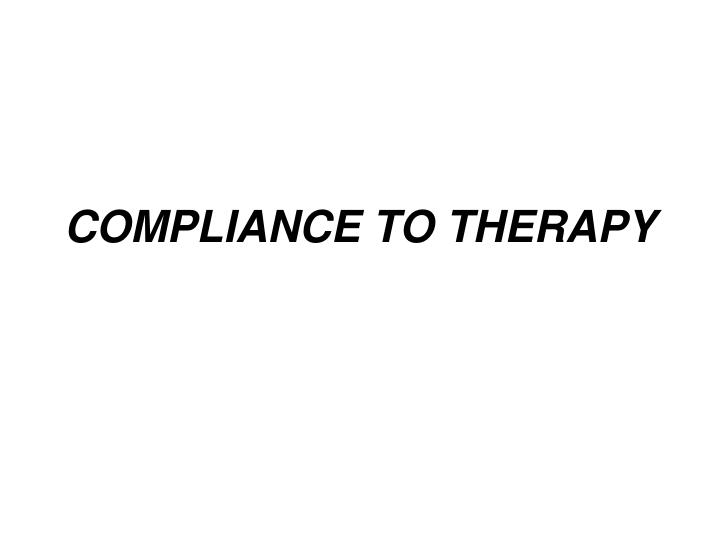 compliance to therapy n.