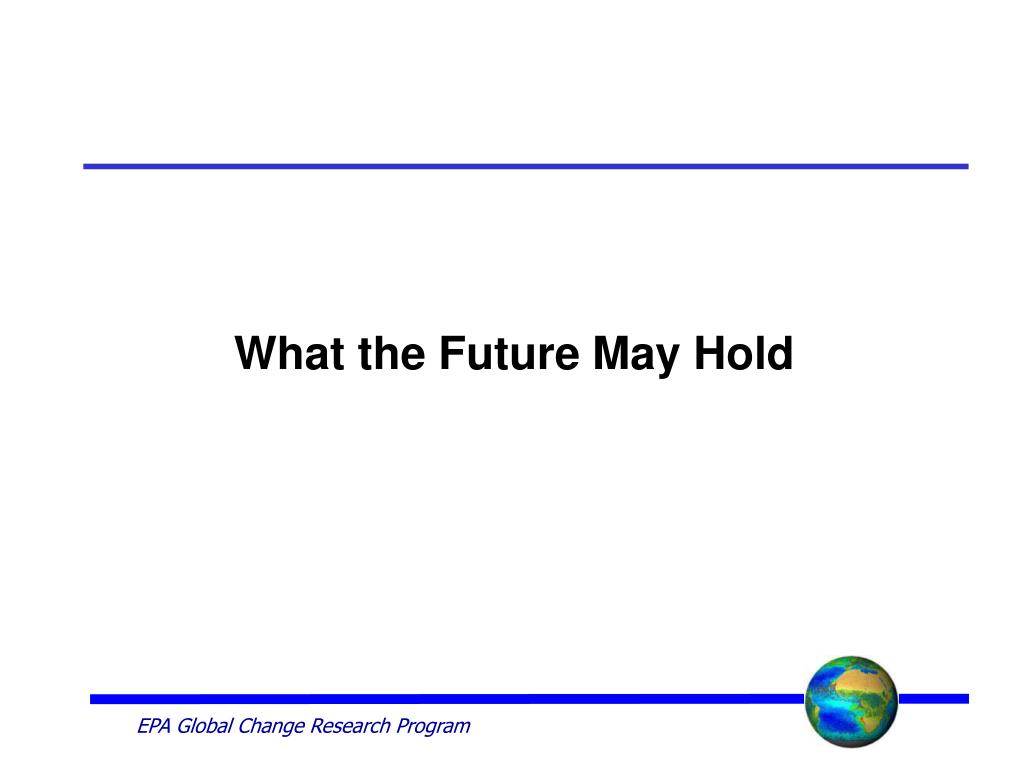 What the Future May Hold