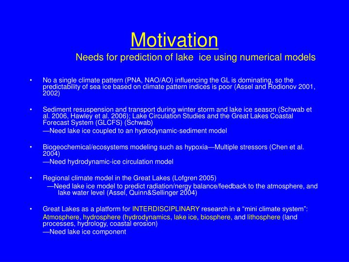 Motivation needs for p rediction of lake ice using numerical models