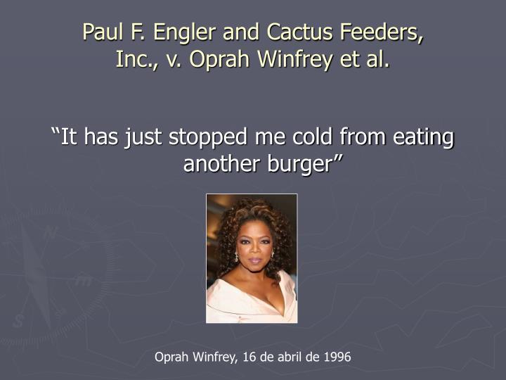 Paul F. Engler and Cactus Feeders,