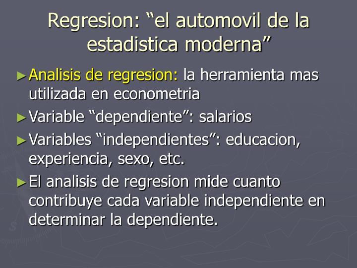 """Regresion: """"el automovil de la estadistica moderna"""""""