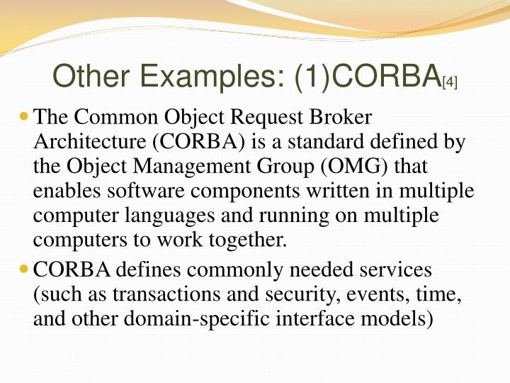 Other Examples: (1)CORBA