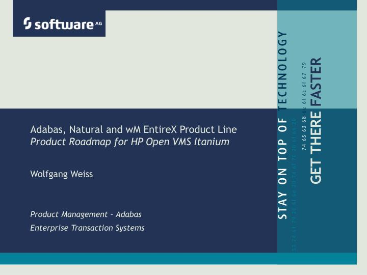 adabas natural and wm entirex product line product roadmap for hp open vms itanium n.
