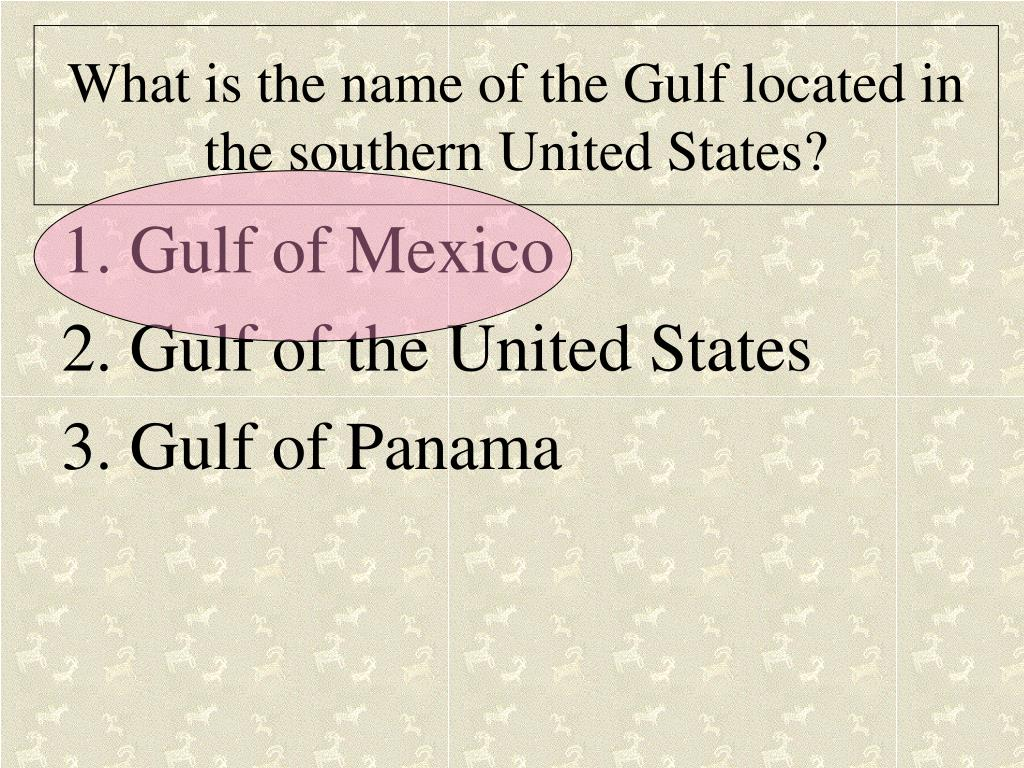 What is the name of the Gulf located in the southern United States?