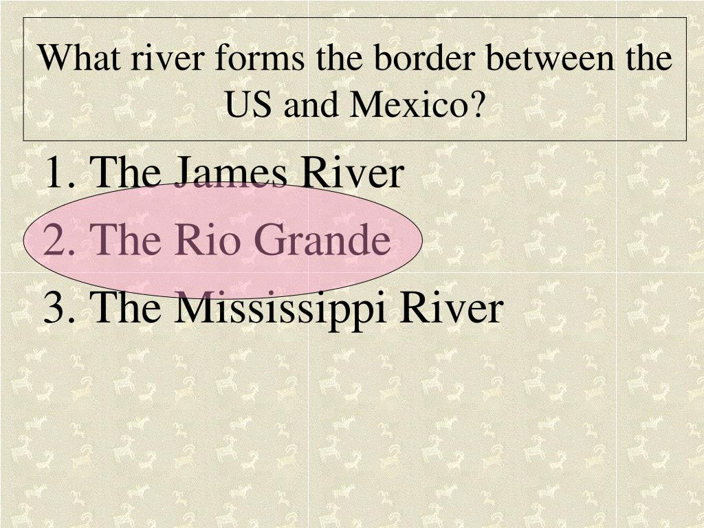 What river forms the border between the US and Mexico?