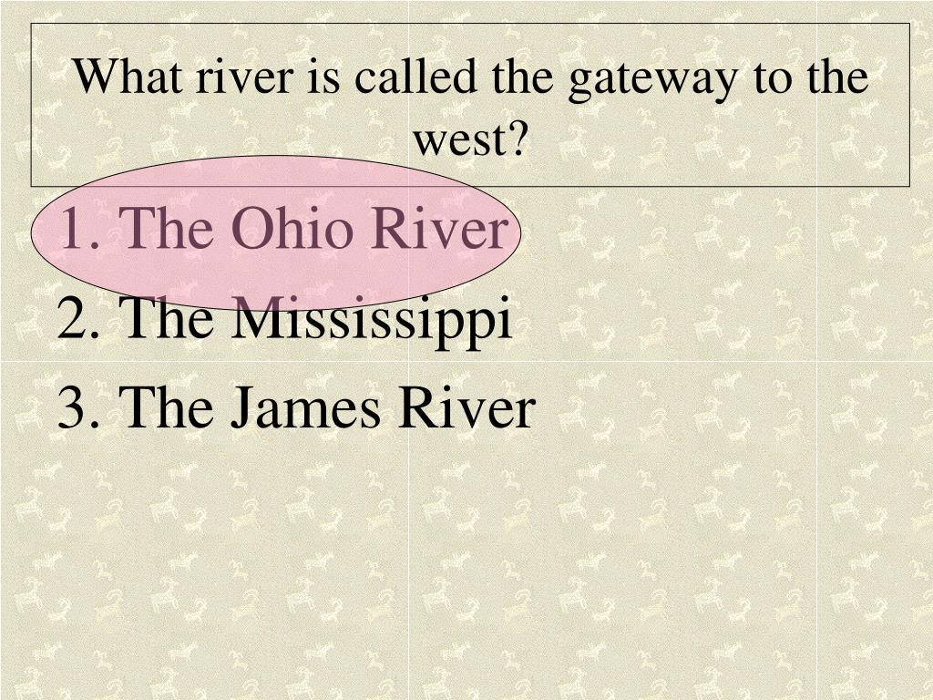 What river is called the gateway to the west?